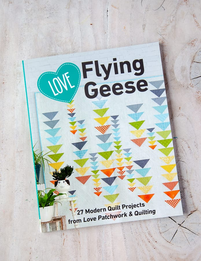 Love Flying Geese 27 Modern Quilt Projects from Love Patchwork /& Quilting